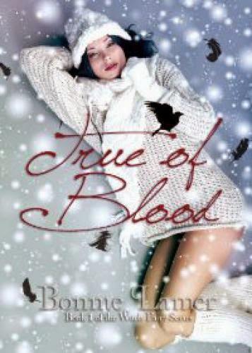 True Of Blood By Bonnie Lamer