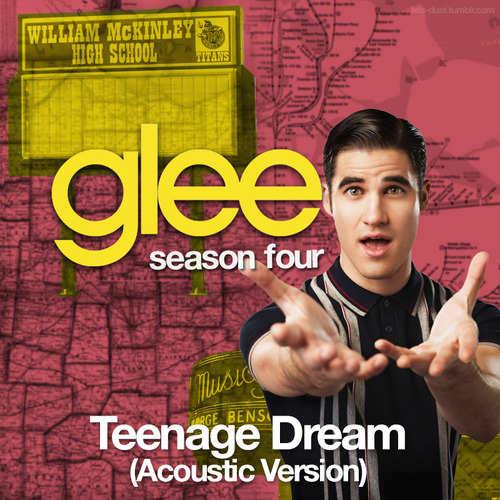 Glee - Teenage Dream Acoustic Version
