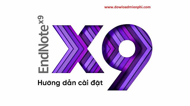 Dowload Tải phần mềm Endnote X9 mới nhất +Hướng dẫn chi tiết cài đặt bản chuẩn