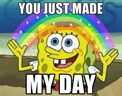 [Obrazek: spongebob-made-my-day.jpg]
