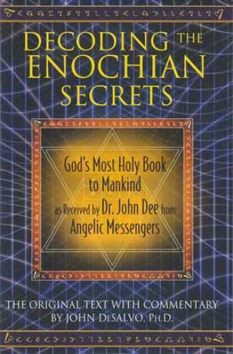 Decoding The Enochian Secrets By John Desalvo
