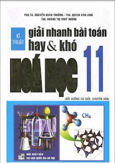 Kỹ thuật giải nhanh bài toán hay và khó Hóa học 11 - Nguyễn Trường, Quách Long, Hoàng Hương