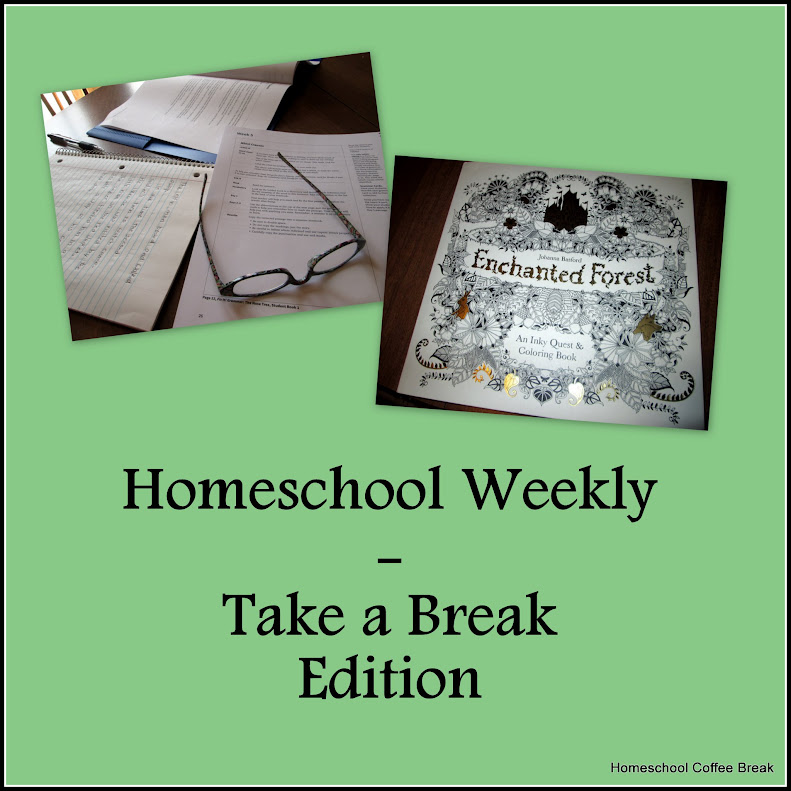 Homeschool Weekly - Take a Break Edition on Homeschool Coffee Break @ kympossibleblog.blogspot.com