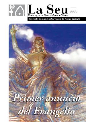 Hoja Parroquial Nº568 - Primer anuncio  del Evangelio. Iglesia Colegial Basílica de Santa María de Xàtiva - Sexto aniversario de la erección de la colegiata.