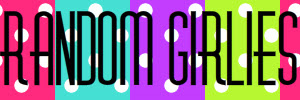 RANDOM GIRLIES