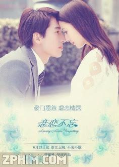 Lưu Luyến Không Quên - Loving, Never Forgetting (2014) Poster