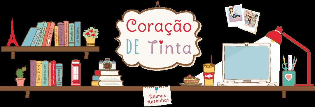 Coração de Tinta | Blog Literário