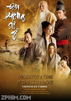 Đại Phong Sư Tổ - Once Upon A Time In The Old Bridge (2014) Poster