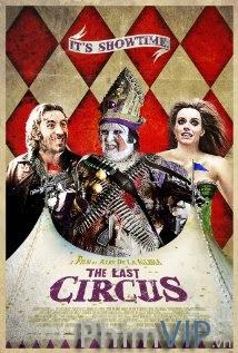 Gánh Xiếc Cuối - The Last Circus poster