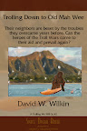 Trolling Down to Old Mah Wee