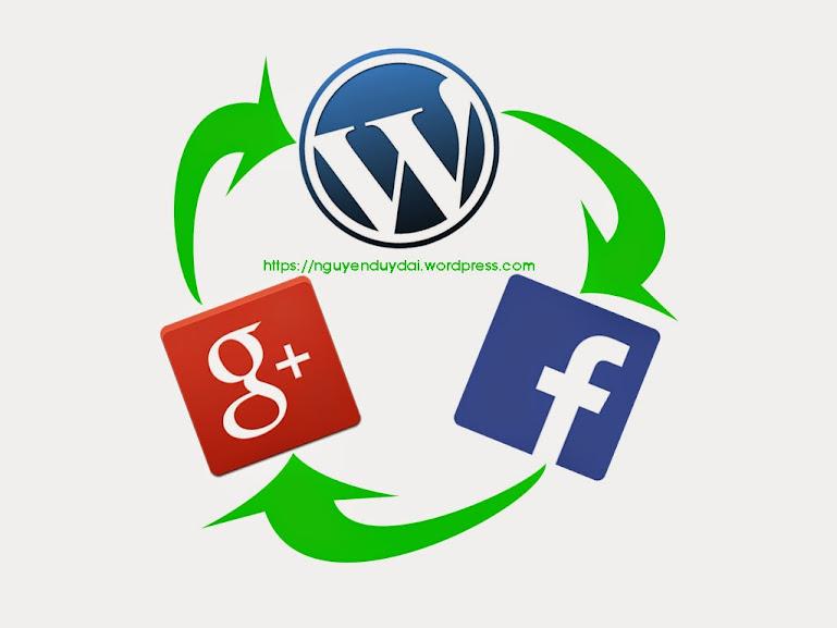 Kết nối WordPress với Facebook và Google+ để tự động đăng bài