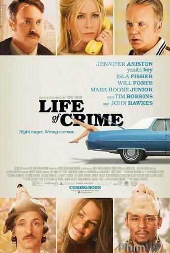 Cuộc Sống Của Tội Phạm - Life Of Crime poster