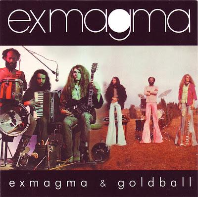 Exmagma ~ 1973 ~ Exmagma + 1974 ~ Goldball