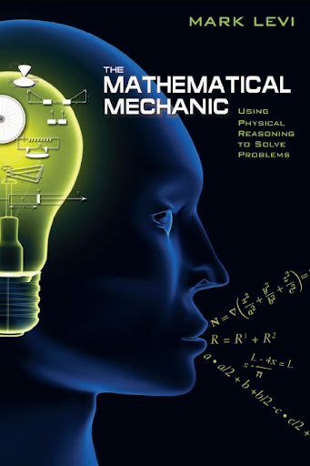 THE MATHEMATICAL MECHANIC:using physical reasoning to solve problems/Comm 123