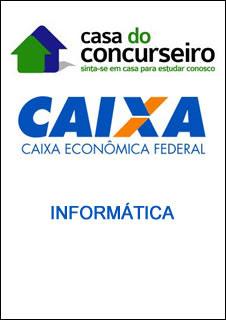 informatica Informática   Caixa Econômica   A Casa do Concurseiro   CESPE