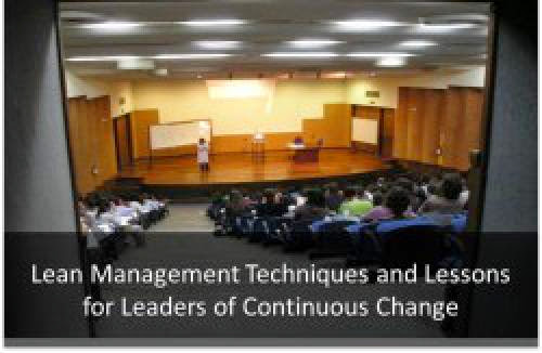 Lean Management Techniques And Lessons For Leaders Of Continuous Change