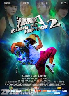 Tinh Vũ Môn 2 - Kung Fu Hip Hop 2 (2010) Poster