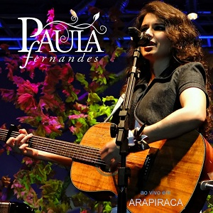 Download CD Paula Fernandes – Ao Vivo Em Arapiraca (2011)