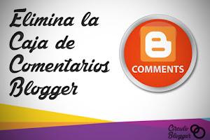 Elimina la caja de comentarios de Blogger