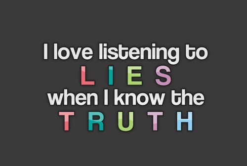 I Love Listening To Lies..