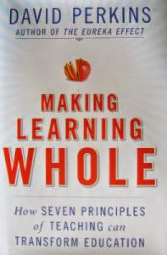 Educational Psychology Advice From David Perkins To Make Learning Whole
