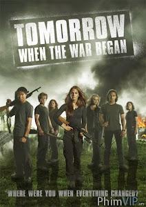 Nếu Ngày Mai Có Chiến Tranh - Tomorrow When The War Began poster