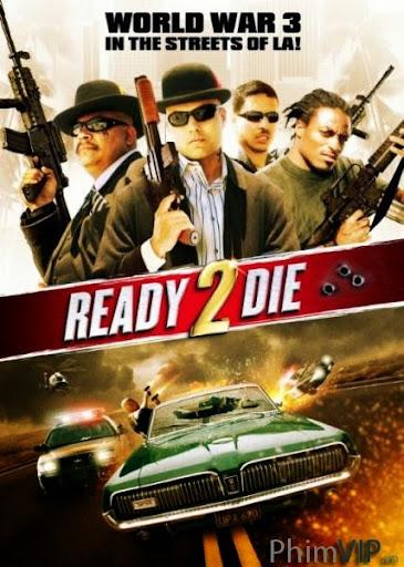 Sẵn Sàng Để Chết - Ready 2 Die poster