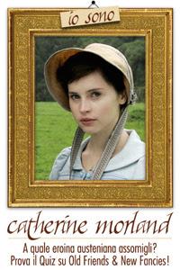 Io sono Catherine Morland!