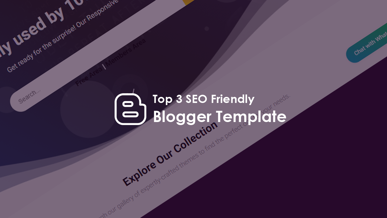 Top 3 SEO friendly blogger template