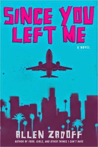 Book Review Since You Left Me By Allen Zadoff