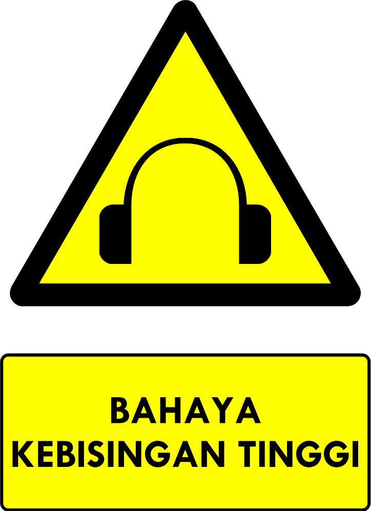 Rambu Bahaya Kebisingan Tinggi