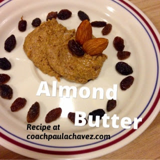 http://coachpaulachavez.blogspot.com/2014/10/home-made-almond-butter-so-good.html