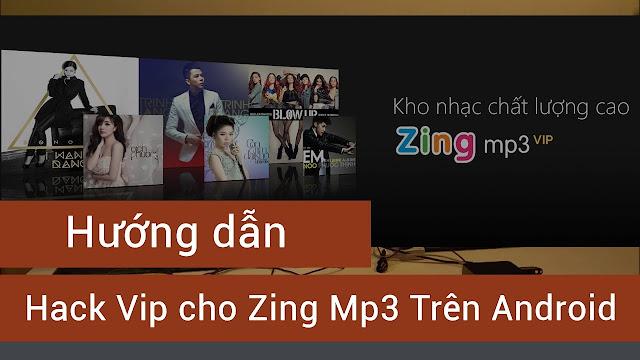HACK ZING MP3 VIP VĨNH VIỄN CHO ANDROID NO ROOT  Đạn Nam
