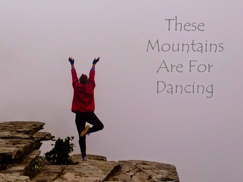 These Mountains Are For Dancing