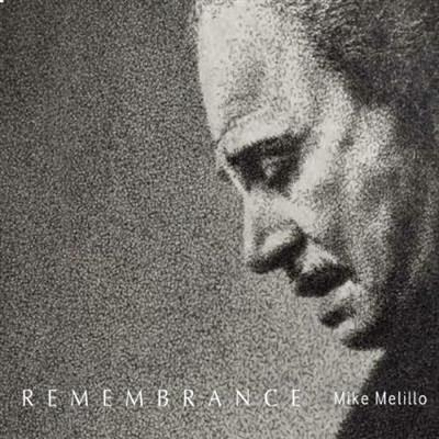 Mike Melillo - Remembrance (2013)