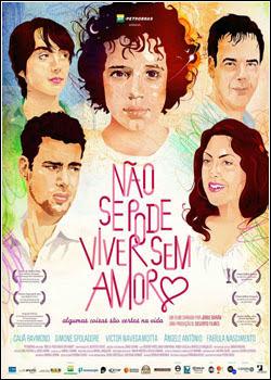 Download - Não Se Pode Viver Sem Amor – DVDRip AVI + RMVB Nacional ( 2013 )