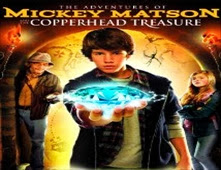 فيلم The Adventures of Mickey Matson and the Copperhead Treasure