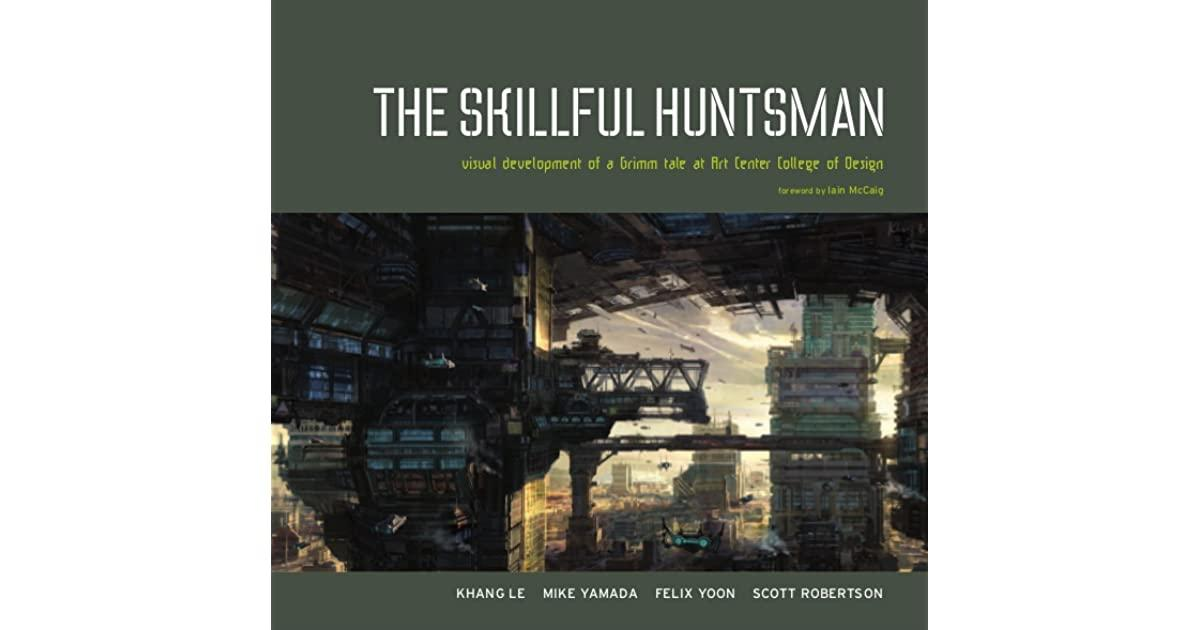 The Skillful Huntsman: Visual Development of a Grimm Tale at Art ...