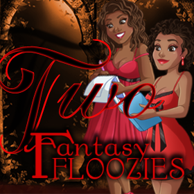 Two Fantasy Floozies