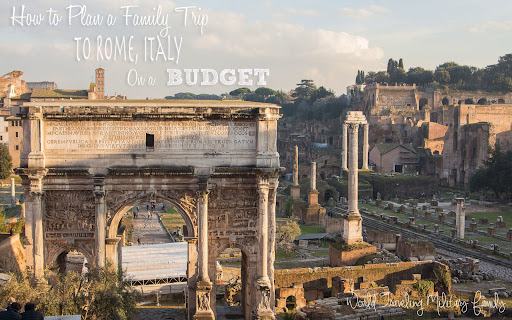 Family Trip to Rome, Italy on a Budget