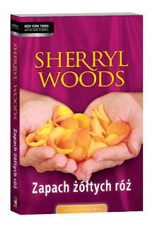 Sherryl Woods. Zapach żółtych róż.