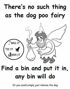 Always pick up after your dog - always tie the bag so that the smell doesn't get out - and always put it in a bin