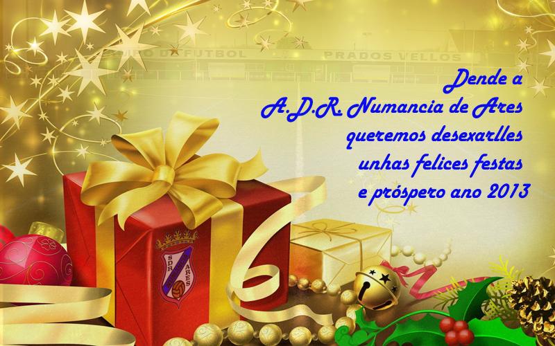 Dende a A.D.R. Numancia de Ares queremos desexarlles unhas felices festas e próspero 2013.