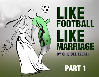 Like Marriage Like Football (Part1)