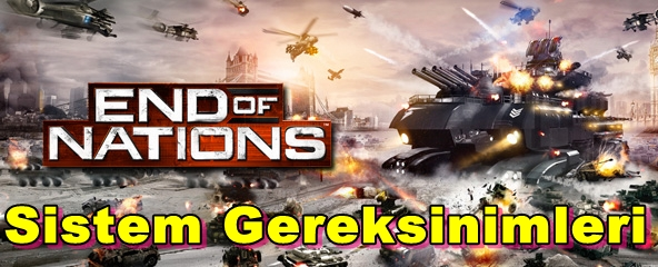 End Of Nations PC Sistem Gereksinimleri