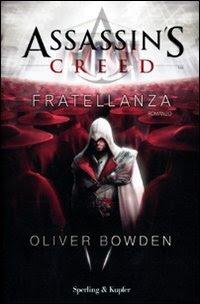 Romanzo Autore: Oliver Bowden -Assassin's Creed Fratellanza |ITA