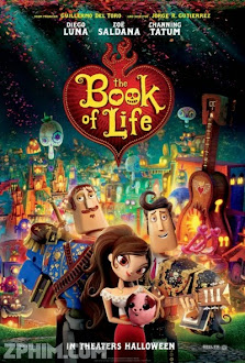 Cuốn Sách Của Sự Sống - The Book of Life (2014) Poster