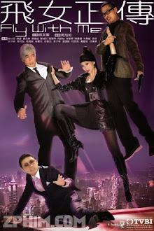 Phi Nữ Chính Truyện - Fly With Me (2009) Poster