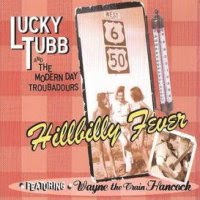 Lucky Tubb & the Modern Day Troubadours: Hillbilly Fever (2010)