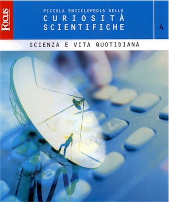 Focus:Piccola Enciclopedia delle Curiosità Scientifiche Volume 4 Ita